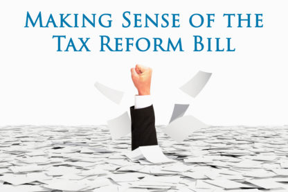 "Arm punching through a lot of papers - text says ""Making Sense of the Tax Reform Bill"""