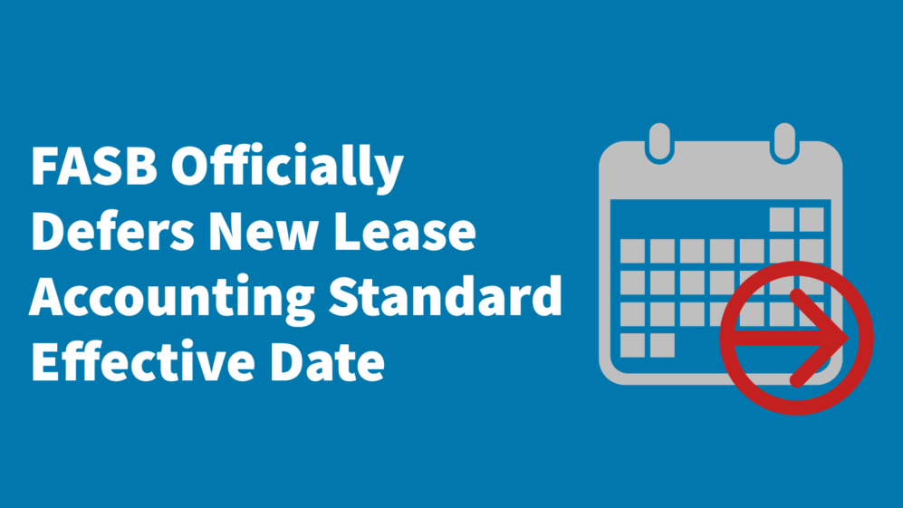 FASB Lease Defers New Lease Accounting Standard Effective Date
